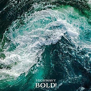Bold!
