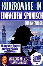 """Kurzromane in Einfache Spanische für Anfänger mit mehr als 60 Übungen: """"Sherlock Holmes 2"""" von Sir Arthur Conan Doyle (ESLC Übungsbücher Serie 8) (German Edition)"""