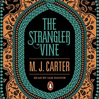 The Strangler Vine                   By:                                                                                                                                 M. J. Carter                               Narrated by:                                                                                                                                 Sam Dastor                      Length: 11 hrs and 59 mins     2 ratings     Overall 4.5