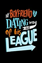 My Boyfriend Is Dating Way Out Of His League: A 6x9 Inch Matte Softcover Paperback Notebook Journal With 120 Blank Lined P...