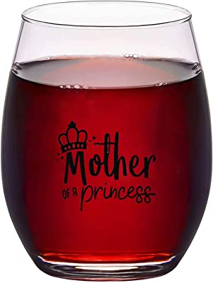 Mother of A Princess Stemless Wine Glass (16 oz)- Wine Glasses for Cute Gift for Mom From Daughter- Mother Daughter Matching Gifts Idea- Mom Gift for Birthday, Mother's Day