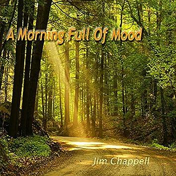 A Morning Full of Mood
