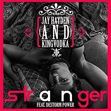 Stranger (feat. Destorm Power) [Remix] - Single