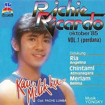 Richie Ricardo, Vol. 1: Kau Milikku