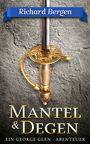 Mantel & Degen: Abenteuerroman (George Glen 1)