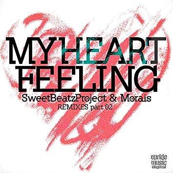 My Heart Feeling (Remixes Part 2)