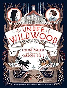 Under Wildwood (Wildwood Chronicles Book 2) by [Colin Meloy, Carson Ellis]