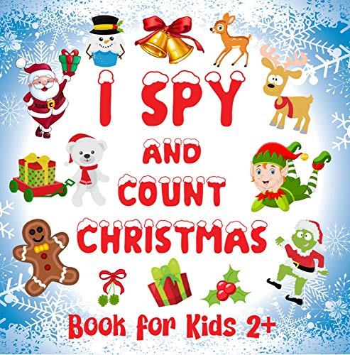 I Spy and Count Christmas Book for Kids: A Fun Guessing Game and Activity for Little Children - A Great Stocking Stuffer for Preschoolers and Toddlers. Best Gift For 2-5 Year Olds (English Edition)
