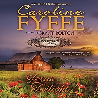 Texas Twilight     McCutcheon Family Series, Book 2              Written by:                                                                                                                                 Caroline Fyffe                               Narrated by:                                                                                                                                 Grant Bolton                      Length: 9 hrs and 50 mins     2 ratings     Overall 4.5