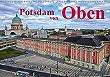 Potsdam von Oben (Wandkalender 2019 DIN A3 quer): Potsdam von Oben, mit Bildern aus der Luft. (Monatskalender, 14 Seiten ) (CALVENDO Orte) - Bernd Witkowski