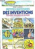 Petites histoires des inventions qui ont change le monde