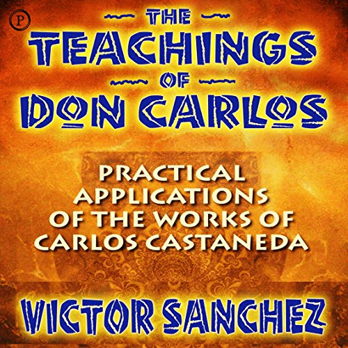 The Teachings of Don Carlos Audiobook By Victor Sanchez cover art