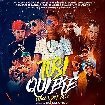 Tusi Quiere Vol 2 (feat. Amara Ignacia, King Savagge, Shelo, Nickoog clk, Standly, Carlitos Klein & Gabo El Chamaquito)