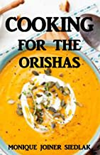 Cooking For The Orishas (Mojo's African Magic)