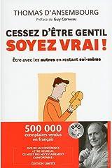 Cessez d'être gentil, soyez vrai + DVD offert NC (French Edition) Paperback