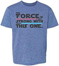 The Force is Strong with This One Toddler Kids T-Shirt