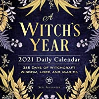 A Witch's Year 2021 Daily Calendar: 365 Days of Witchcraft Wisdom, Lore, and Magick (Calendars 2021)
