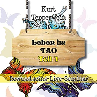 Leben im Tao: Teil 1 (Bewusstseins-Live-Seminar) Titelbild