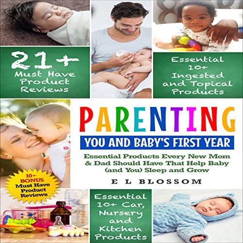 Parenting: You and Baby's First Year Products: Must-Have Products Every New Mom and Dad Should Have That Help Baby (and You) Sleep and Grow audiobook cover art