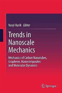 Trends in Nanoscale Mechanics: Mechanics of Carbon Nanotubes, Graphene, Nanocomposites and Molecular Dynamics