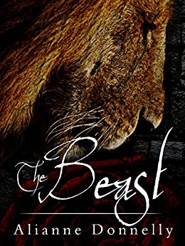 The Beast (The Beast Series Book 2) by [Alianne Donnelly]