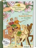 Almas geheimer Garten – Mit dem Schinkenwurz zu Goethe (Südpol Lesewelt-Entdecker)