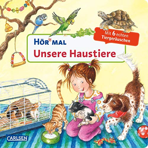 Hör mal (Soundbuch): Unsere Haustiere: Zum Hören, Schauen und Mitmachen ab 2 Jahren. Mit echten Tiergeräuschen