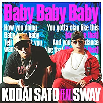 Baby Baby Baby feat. SWAY