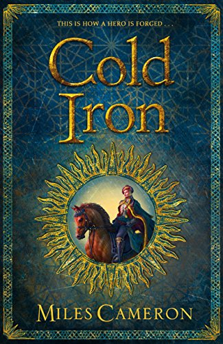 Review: Cold Iron (Masters and Mages #1) by Miles Cameron