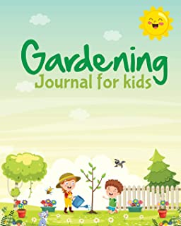 Gardening Journal For Kids: Hydroponic - Organic - Summer Time - Container - Seeding - Planting - Fruits and Vegetables - ...