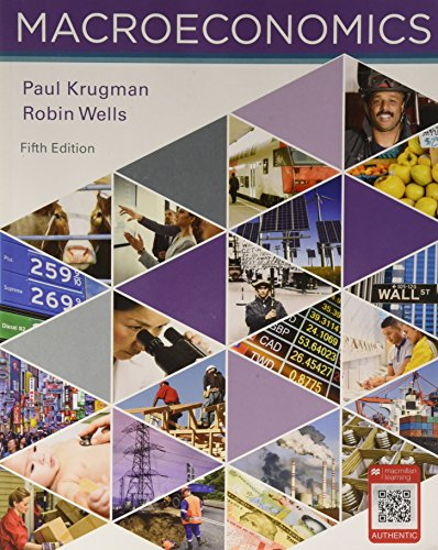Compare Textbook Prices for Macroeconomics Fifth Edition ISBN 9781319098759 by Krugman, Paul,Wells, Robin