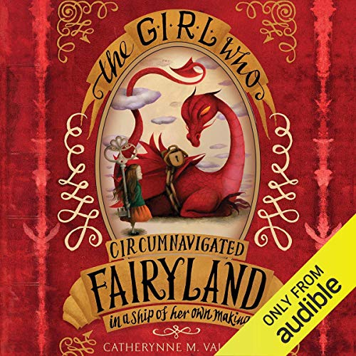 The Girl Who Circumnavigated Fairyland in a Ship of Her Own Making audiobook cover art