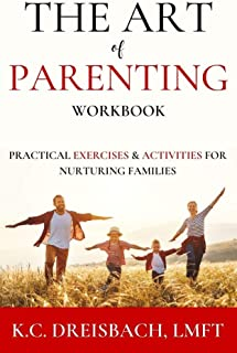 The Art of Parenting Workbook: Practical Exercises & Activities for Nurturing Families