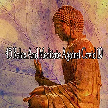 45 Relax and Meditate Against Covid 19