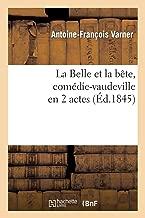 La Belle Et La Bete, Comedie-Vaudeville En 2 Actes (Arts) (French Edition)