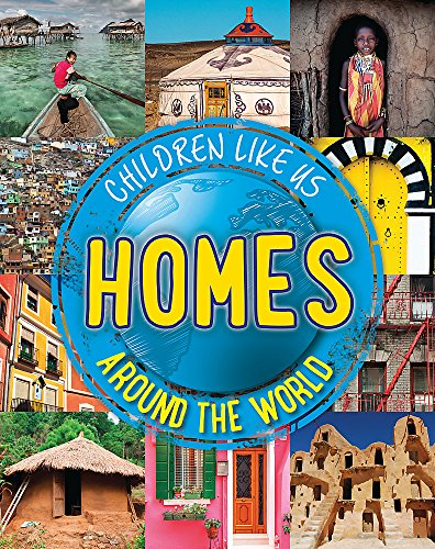 Homes Around the World (Children Like Us, Band 3)