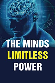 The Minds Limitless Power: Upgrade Your Brain, Learn Anything Faster, and Unlock Your Exceptional Life