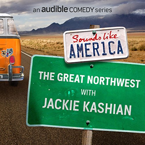 Ep. 20: The Great Northwest with Jackie Kashian (Sounds Like America) audiobook cover art