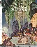 Le bal des douze princesses & autres contes