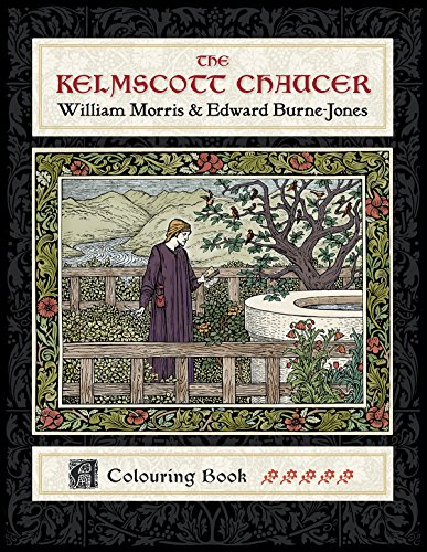 Download The Kelmscott Chaucer: William Morris & Edward Burne-Jones Colouring Book 0764979450