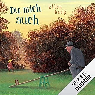 Du mich auch: Ein Rache-Roman                   Autor:                                                                                                                                 Ellen Berg                               Sprecher:                                                                                                                                 Tessa Mittelstaedt                      Spieldauer: 8 Std. und 59 Min.     1.608 Bewertungen     Gesamt 4,4