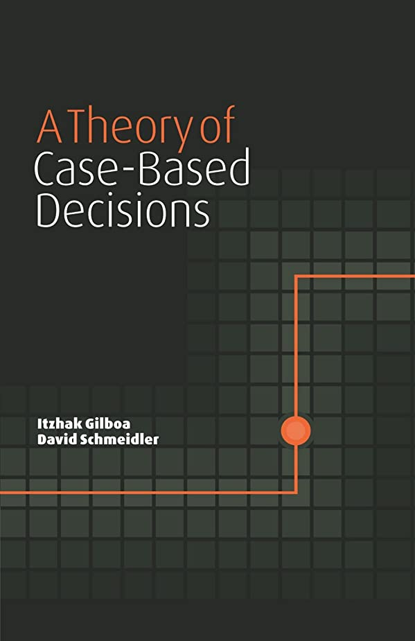 発揮する軸港A Theory of Case-Based Decisions