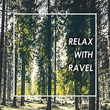 Relax with Ravel