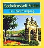 Seehafenstadt Emden: Ein Stadtrundgang