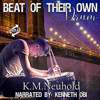 Beat of Their Own Drum      Replay, Book 3              By:                                                                                                                                 K. M. Neuhold                               Narrated by:                                                                                                                                 Kenneth Obi                      Length: 8 hrs and 32 mins     2 ratings     Overall 5.0