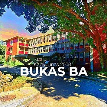 Bukas Ba (Kalai Tunes 2008)