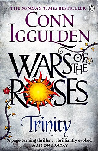 Wars Of The Roses. Trinity: Book 2 (The Wars of the Roses)