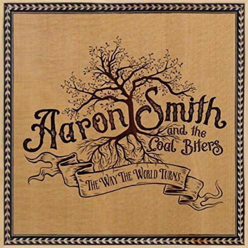 Aaron Smith & The Coal Biters