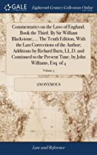 Commentaries on the Laws of England. Book the Third. By Sir William Blackstone, ... The Tenth Edition, With the Last Corrections of the Author; ... Time, by John Williams, Esq. of 4; Volume 3