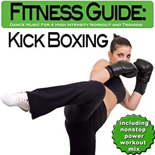 Fitness Guide: Kick Boxing - Dance Music For A High Intensity Workout and Training